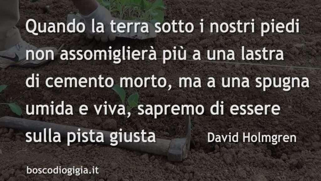 "Dal libro di David Holmgren ""Permacultura"""